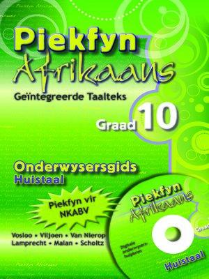 cover image of Piekfyn Afrikaans Huistaal Onderwysersgids Graad 10