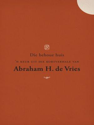 cover image of Die behoue huis