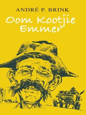cover image of Oom Kootjie Emmer