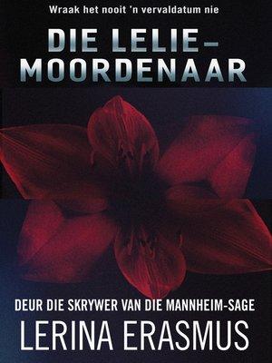 cover image of Die leliemoordenaar