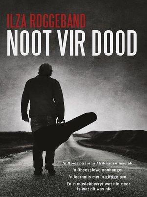 cover image of Noot vir dood
