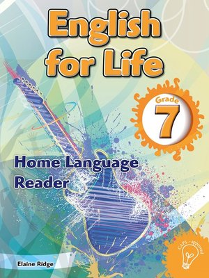 cover image of English for Life Reader Grade 7 Home Language