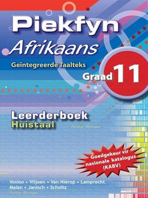 cover image of Piekfyn Afrikaans Huistaal Leerderboek Graad 11