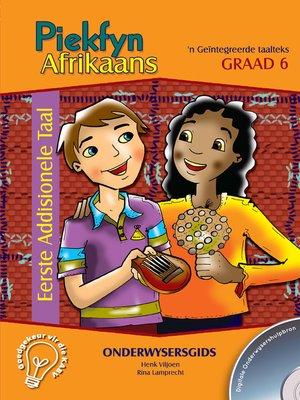cover image of Piekfyn Afrikaans Eerste Addisionele Taal Onderwysersgids Graad 6