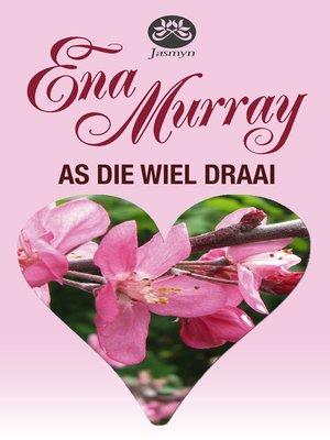 cover image of As die wiel draai