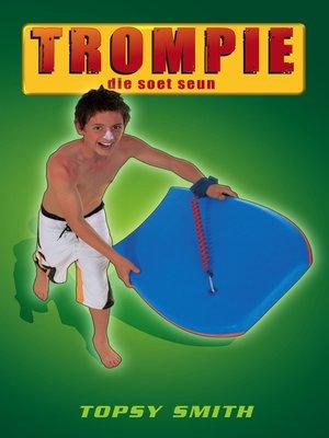cover image of Trompie die soet seun (#3)
