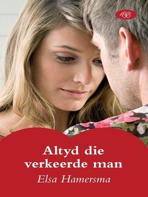 cover image of Altyd die verkeerde man