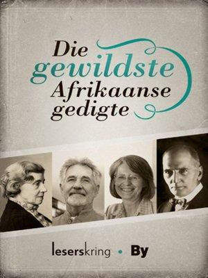 cover image of Die Gewildste Afrikaanse gedigte