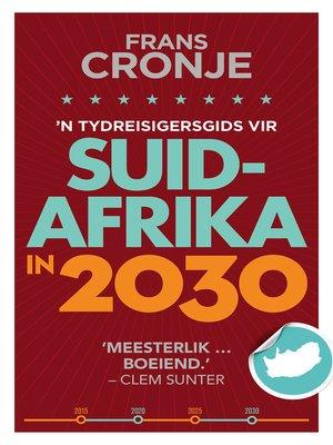 cover image of 'n Tydreisigersgids vir Suid-Afrika in 2030