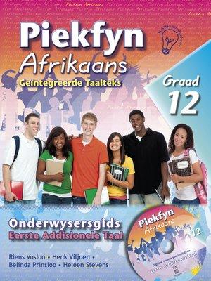 cover image of Piekfyn Afrikaans Onderwysersgids Graad 12 Eerste Addisionele Taal