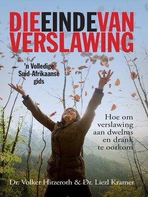 cover image of Die Einde van verslawing