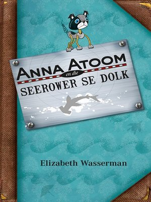 cover image of Anna Atoom en die seerower se dolk