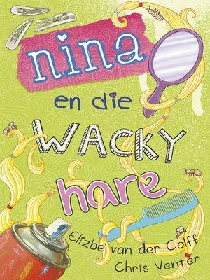 cover image of Nina en die wacky hare