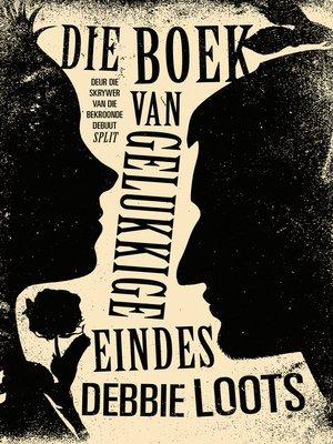 cover image of Die boek van gelukkige eindes