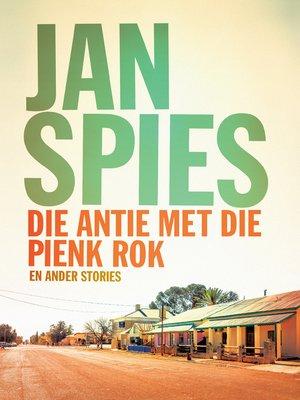 cover image of Die antie met die pienk rok en ander stories