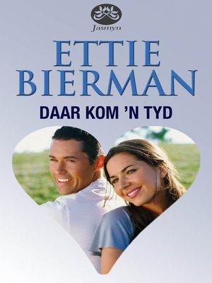 cover image of Daar kom 'n tyd