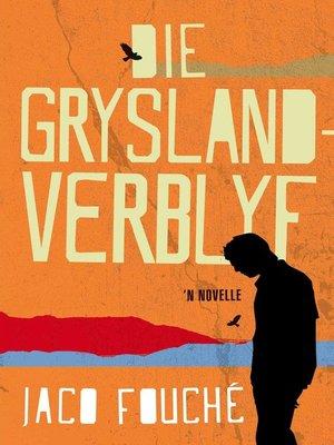 cover image of Die Grysland-verblyf