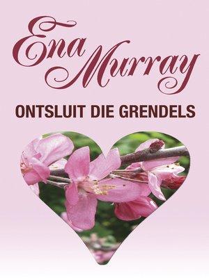 cover image of Ontsluit die grendels