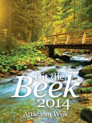 cover image of Uit die beek 2014