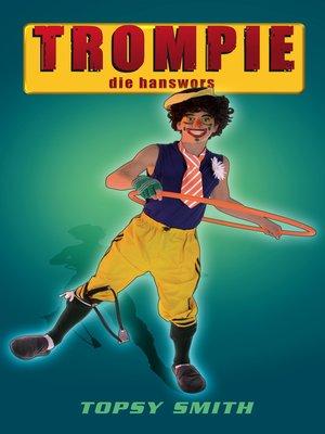 cover image of Trompie die hanswors (#20)