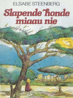 cover image of Slapende honde miaau nie