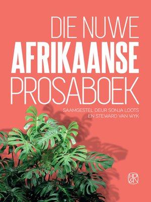 cover image of Die nuwe Afrikaanse Prosaboek
