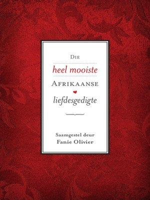cover image of Die heel mooiste Afrikaanse liefdesgedigte