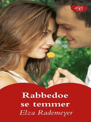 cover image of Rabbedoe se temmer