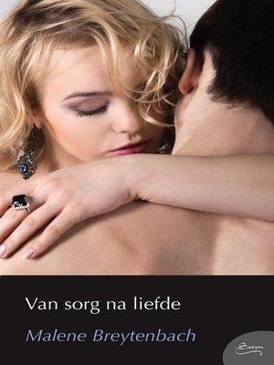 cover image of Van sorg na liefde