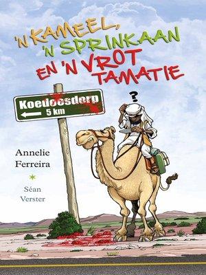 cover image of 'n Kameel, 'n sprinkaan en 'n vrot tamatie