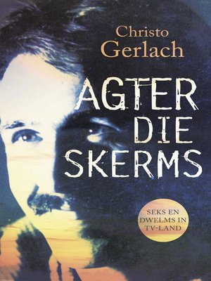 cover image of Agter die skerms