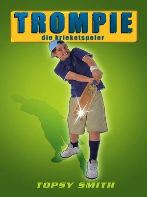cover image of Trompie die krieketspeler (#14)