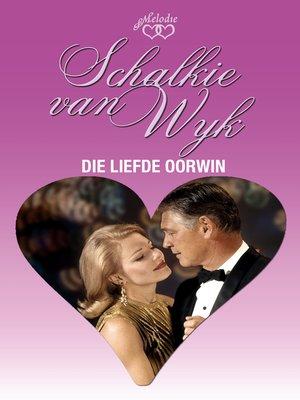 cover image of Die liefde oorwin