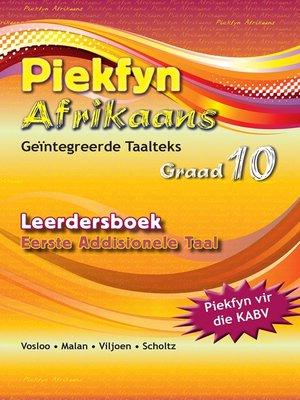 cover image of Piekfyn Afrikaans Eerste Addisionele Taal Leerderboek Graad 10