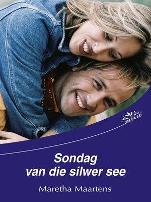 cover image of Sondag van die silwersee