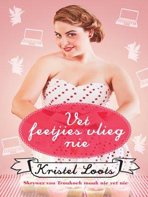 cover image of Vet feetjies vlieg nie