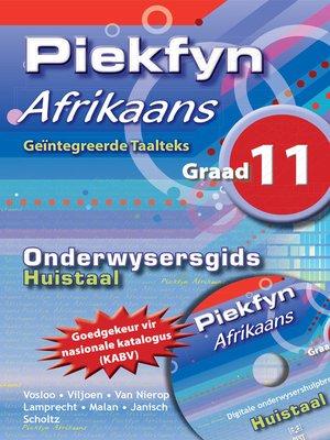 cover image of Piekfyn Afrikaans Huistaal Onderwysersgids Graad 11
