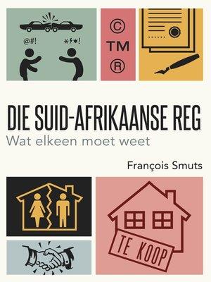 cover image of Die Suid-Afrikaanse reg