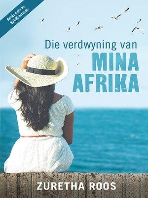 cover image of Die Verdwyning van Mina Afrika