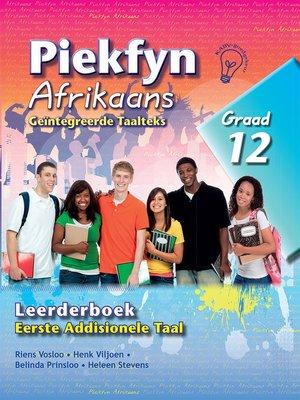 cover image of Piekfyn Afrikaans Leerderboek Graad 12 Eerste Addisionele Taal
