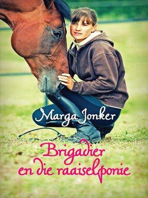 cover image of Brigadier en die raaiselponie