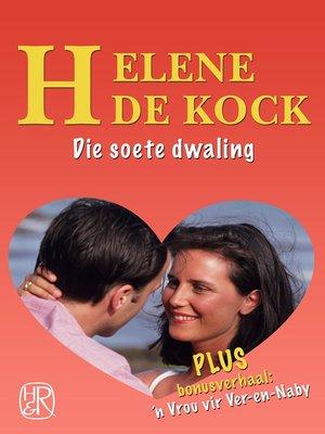 cover image of Die soete dwaling