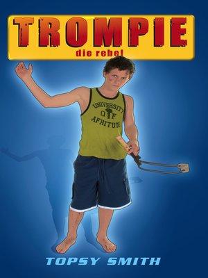 cover image of Trompie die rebel (#17)