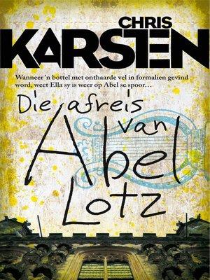 cover image of Die afreis van Abel Lotz