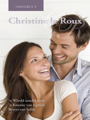 cover image of Christine le Roux Omnibus 5