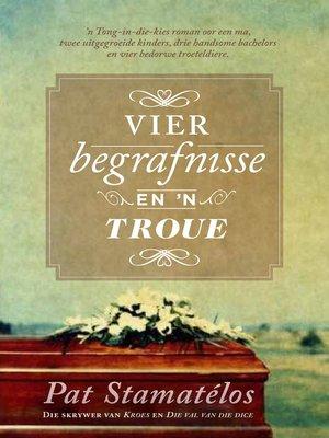 cover image of Vier begrafnisse en 'n troue