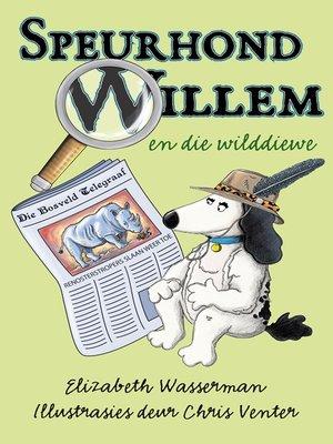 cover image of Speurhond Willem en die wilddiewe
