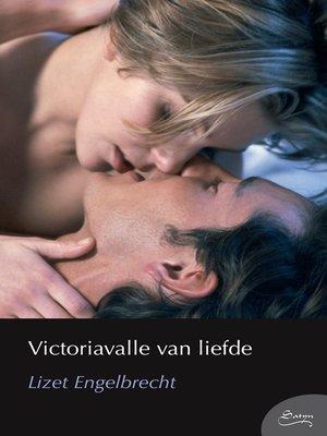 cover image of Victoriavalle van liefde