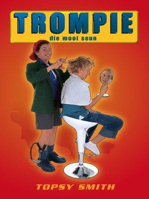 cover image of Trompie die mooi seun (#10)