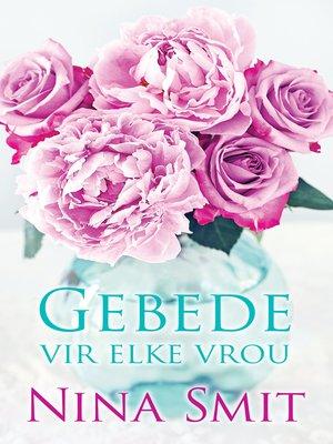 cover image of Gebede vir elke vrou